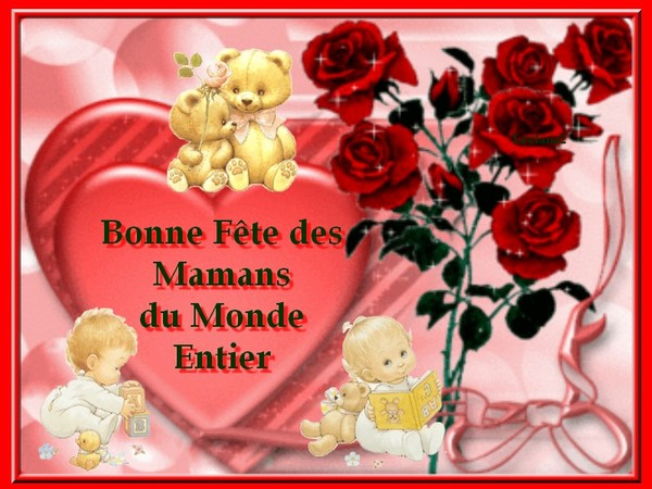 Bonne fête à toutes les mamans du monde entier